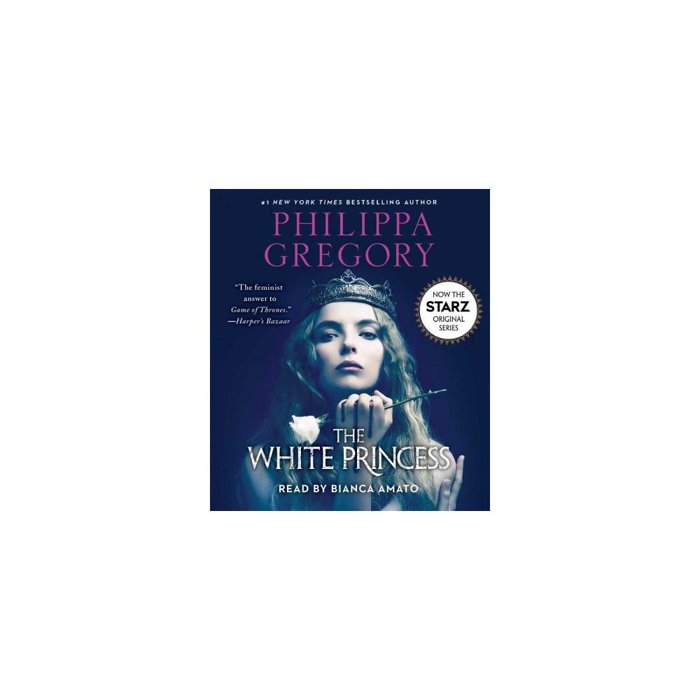 White Princess (Unabridged) (CD/Spoken Word) (Philippa Gregory)