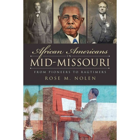 African Americans in Mid-Missouri: From Pioneers to Ragtimers (Paperback) - image 1 of 1
