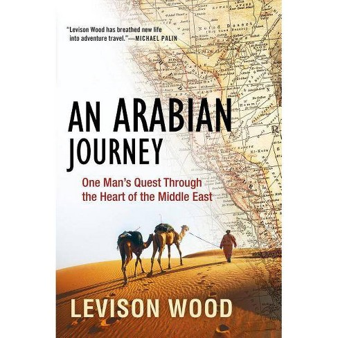 An Arabian Journey - by  Levison Wood (Hardcover) - image 1 of 1
