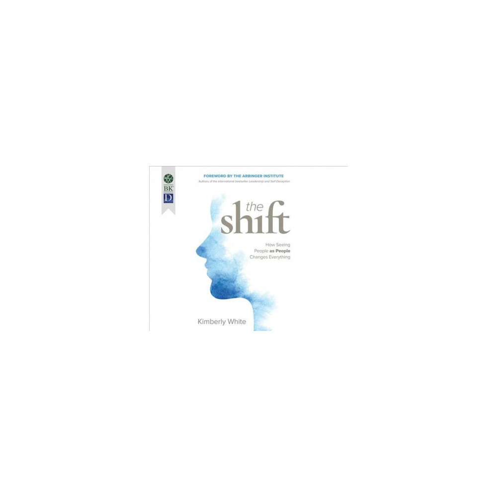 Shift : How Seeing People as People Changes Everything - 1 MP3 Una by Kimberly White (MP3-CD)