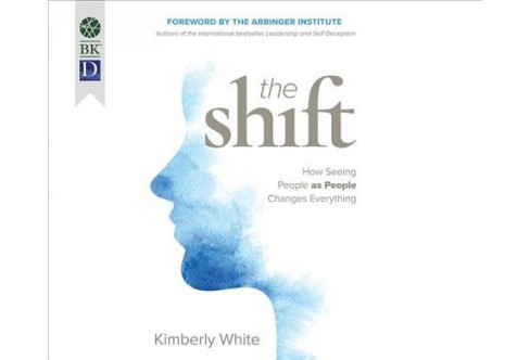Shift : How Seeing People As People Changes Everything -  Unabridged by Kimberly White (CD/Spoken Word) - image 1 of 1