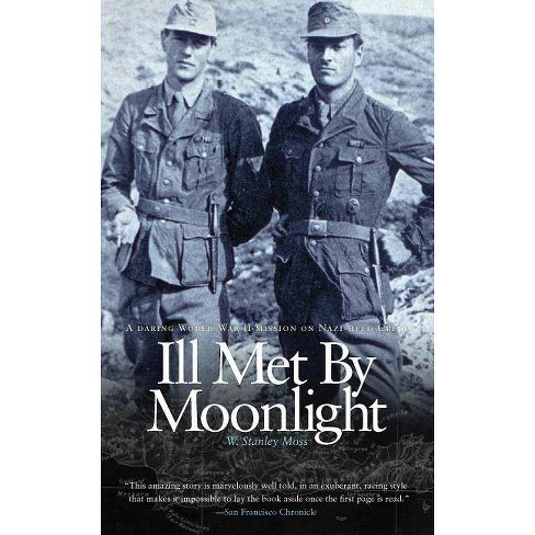 Ill Met by Moonlight - by  W Stanley Moss (Paperback) - image 1 of 1