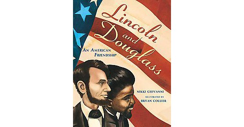 Lincoln and Douglass : An American Friendship (Reprint) (Paperback) (Nikki Giovanni) - image 1 of 1