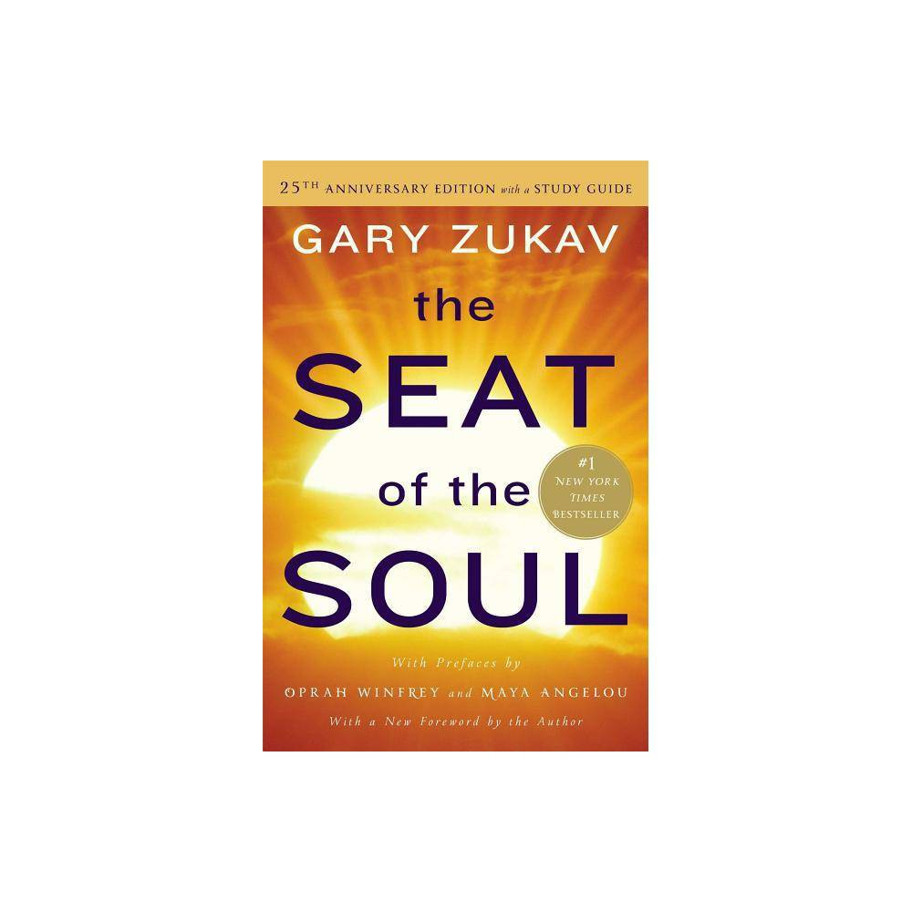 The Seat Of The Soul 25th Edition By Gary Zukav Paperback
