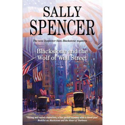 Blackstone and the Wolf of Wall Street - (Inspector Sam Blackstone Mysteries) by  Sally Spencer - image 1 of 1