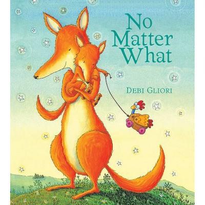 No Matter What - by Debi Gliori