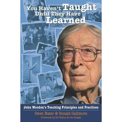 You Haven't Taught Until They Have Learned - by  Swen Nater (Paperback) - image 1 of 1