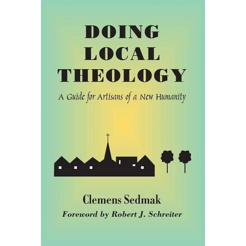 Doing Local Theology - (Faith and Cultures Series) by  Clemens Sedmak (Paperback) - image 1 of 1
