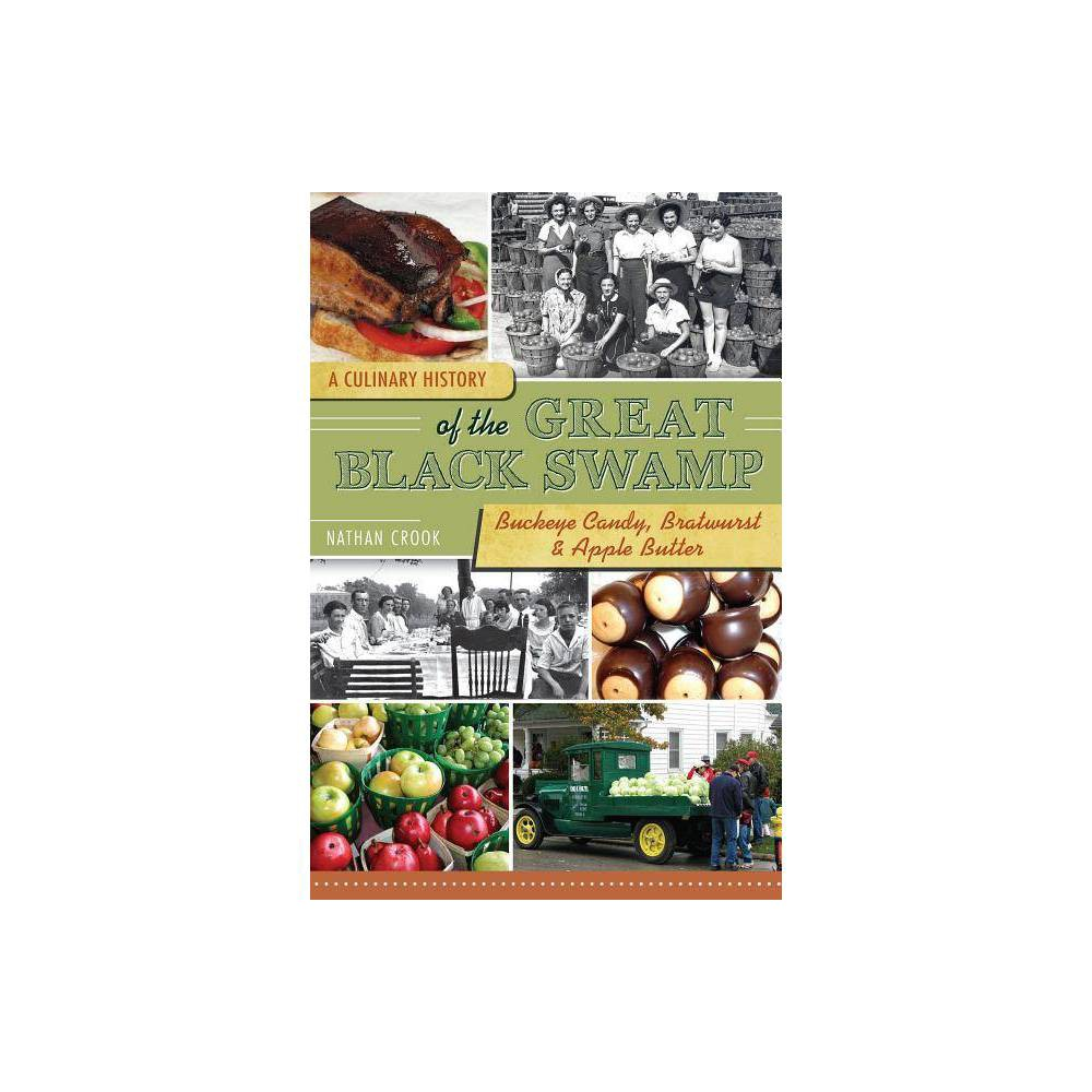 A Culinary History Of The Great Black Swamp American Palate By Nathan Crook Paperback