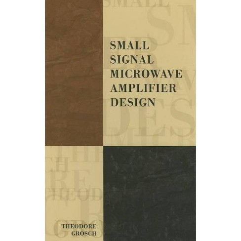 Small Signal Microwave Amplifier Design - (Electromagnetics and Radar) by  Theodore Grosch (Hardcover) - image 1 of 1