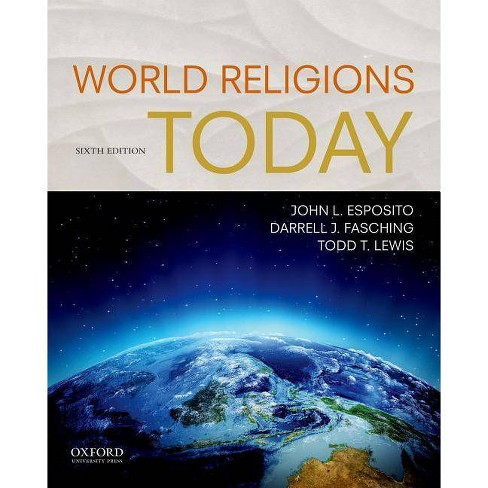 World Religions Today - 6 Edition by  John L Esposito & Darrell J Fasching & Todd T Lewis (Paperback) - image 1 of 1