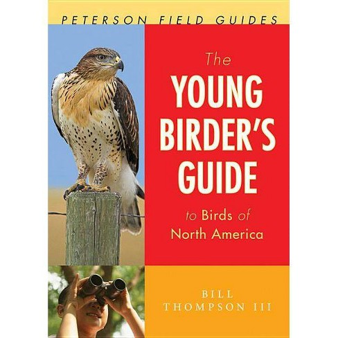 The Young Birder's Guide to Birds of North America - (Peterson Field Guides (Paperback)) (Paperback) - image 1 of 1