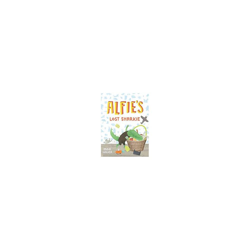 Alfie's Lost Sharkie (School And Library) (Anna Walker)