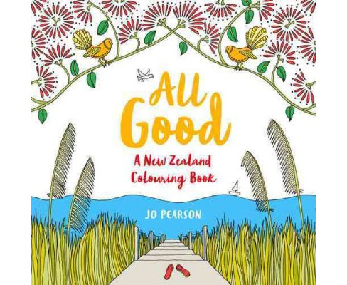 All Good : A New Zealand Colouring Book (Paperback) (Jo Pearson) - image 1 of 1