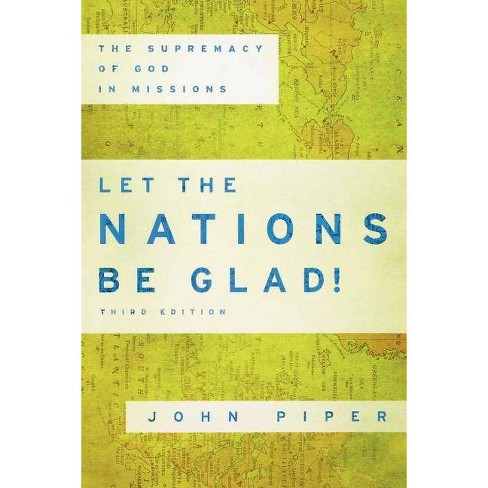 Let the Nations Be Glad! - 3 Edition by  John Piper (Paperback) - image 1 of 1