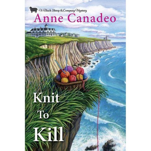 Knit to Kill - (Black Sheep & Co. Mystery)by  Anne Canadeo (Paperback) - image 1 of 1