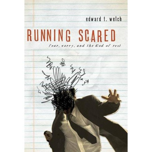 Running Scared - by  Edward T Welch (Paperback) - image 1 of 1