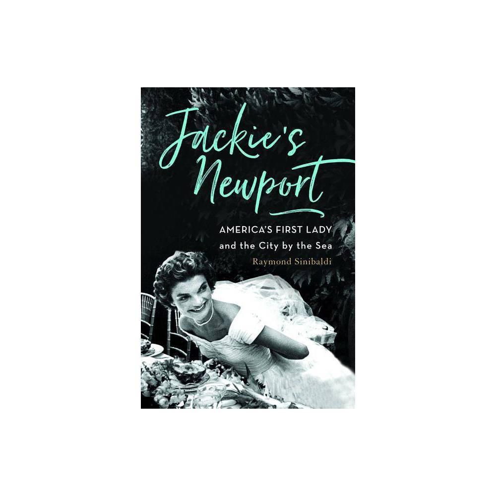 Jackie S Newport By Raymond Sinibaldi Hardcover