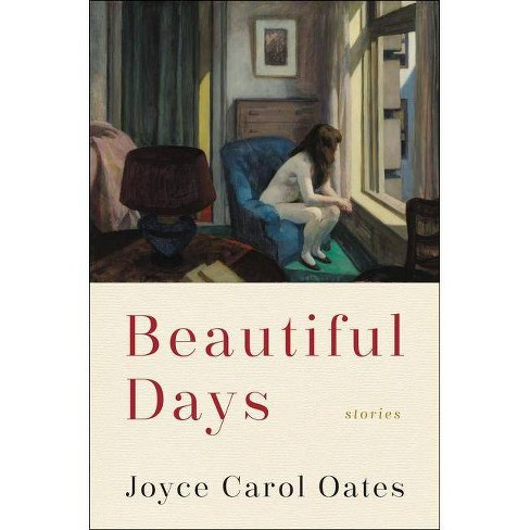 Beautiful Days - by  Joyce Carol Oates (Hardcover) - image 1 of 1