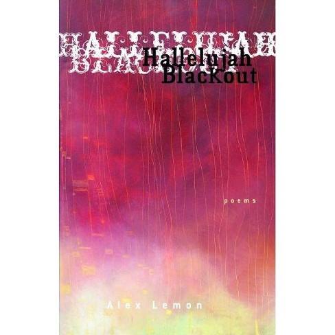 Hallelujah Blackout - by  Alex Lemon (Paperback) - image 1 of 1