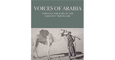 Voices of Arabia : Through the Eyes of the Greatest Travellers (Hardcover) (Eid Al-yahya) - image 1 of 1