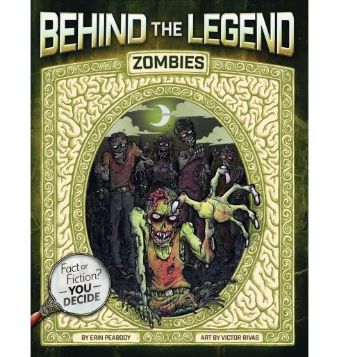 Zombies -  (Behind the Legend) by Erin Peabody (Paperback) - image 1 of 1