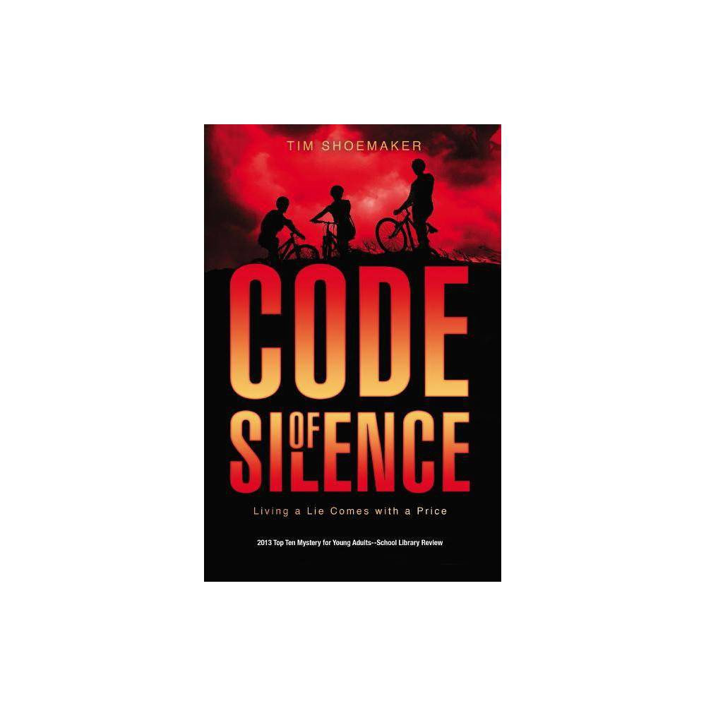 Code Of Silence Code Of Silence Novel By Tim Shoemaker Paperback