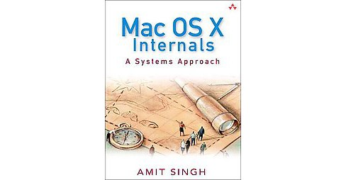 MAC OS X Internals : A Systems Approach (Reprint) (Paperback) (Amit Singh) - image 1 of 1