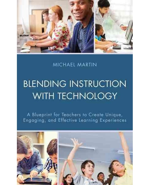 Blending Instruction With Technology : A Blueprint for Teachers to Create Unique, Engaging, and - image 1 of 1