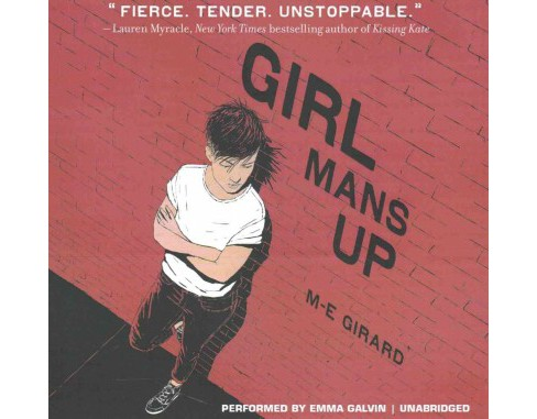 Girl Mans Up : Library Edition (Unabridged) (CD/Spoken Word) (M.-E. Girard) - image 1 of 1
