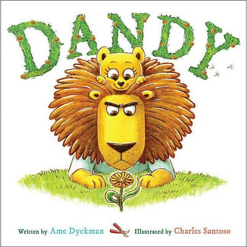 Dandy By Ame Dyckman Hardcover