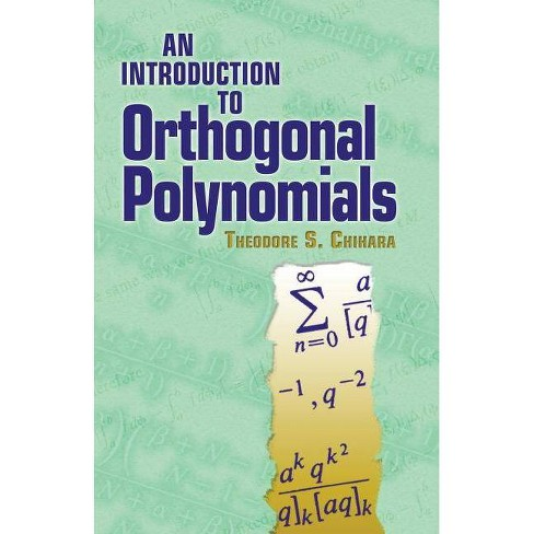 An Introduction to Orthogonal Polynomials - (Dover Books on Mathematics) by  Theodore S Chihara - image 1 of 1