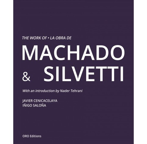 Work of Machado & Silvetti / La obra de Machado & Silvetti -  Bilingual (Hardcover) - image 1 of 1