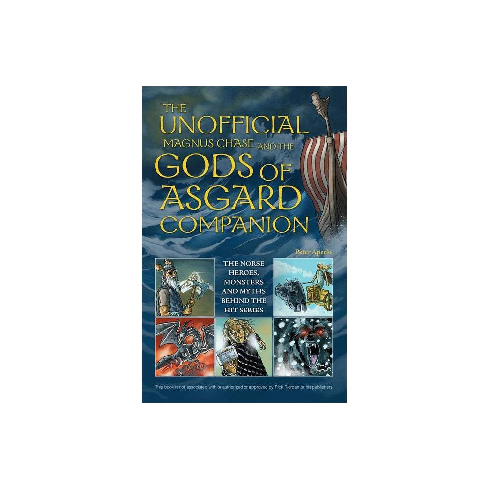 The Unofficial Magnus Chase And The Gods Of Asgard Companion By Peter Aperlo Paperback