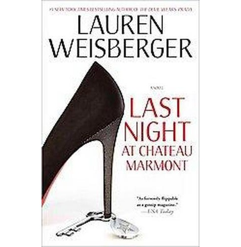 Last Night at Chateau Marmont (Reprint) (Paperback) by Lauren Weisberger - image 1 of 1