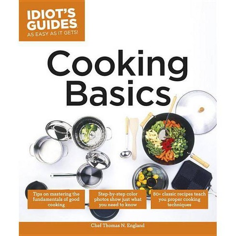 Cooking Basics - (Idiot's Guides) by  Thomas N England (Paperback) - image 1 of 1