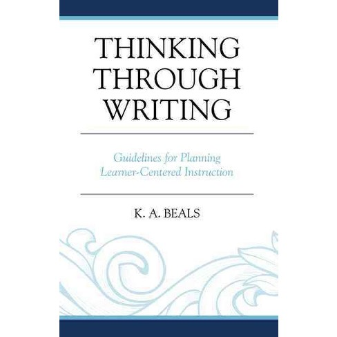 Thinking Through Writing Guidelines For Planning Learner Centered