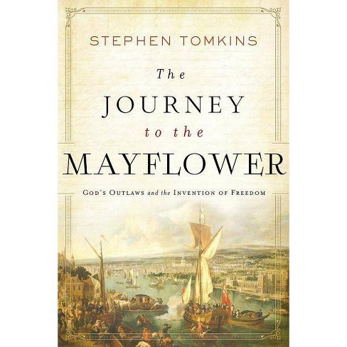 The Journey to the Mayflower - by  Stephen Tomkins (Hardcover) - image 1 of 1
