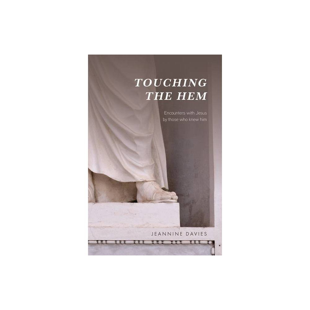 Touching The Hem By Jeannine Davies Paperback