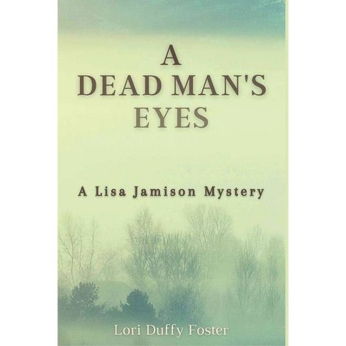 A Dead Man's Eyes - (A Lisa Jamison Mystery) by  Lori Duffy Foster (Paperback) - image 1 of 1