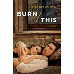 Burn This - by  Lanford Wilson (Paperback)