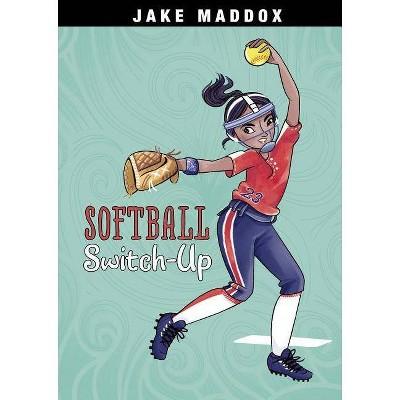 Softball Switch-Up - (Jake Maddox Girl Sports Stories) by  Jake Maddox (Paperback)