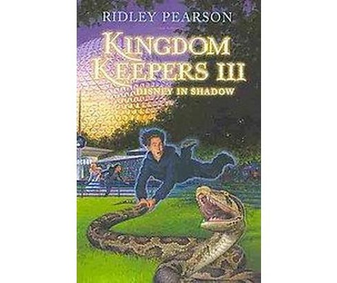 Kingdom Keepers III : Disney in Shadow (Reprint) (Paperback) (Ridley Pearson) - image 1 of 1