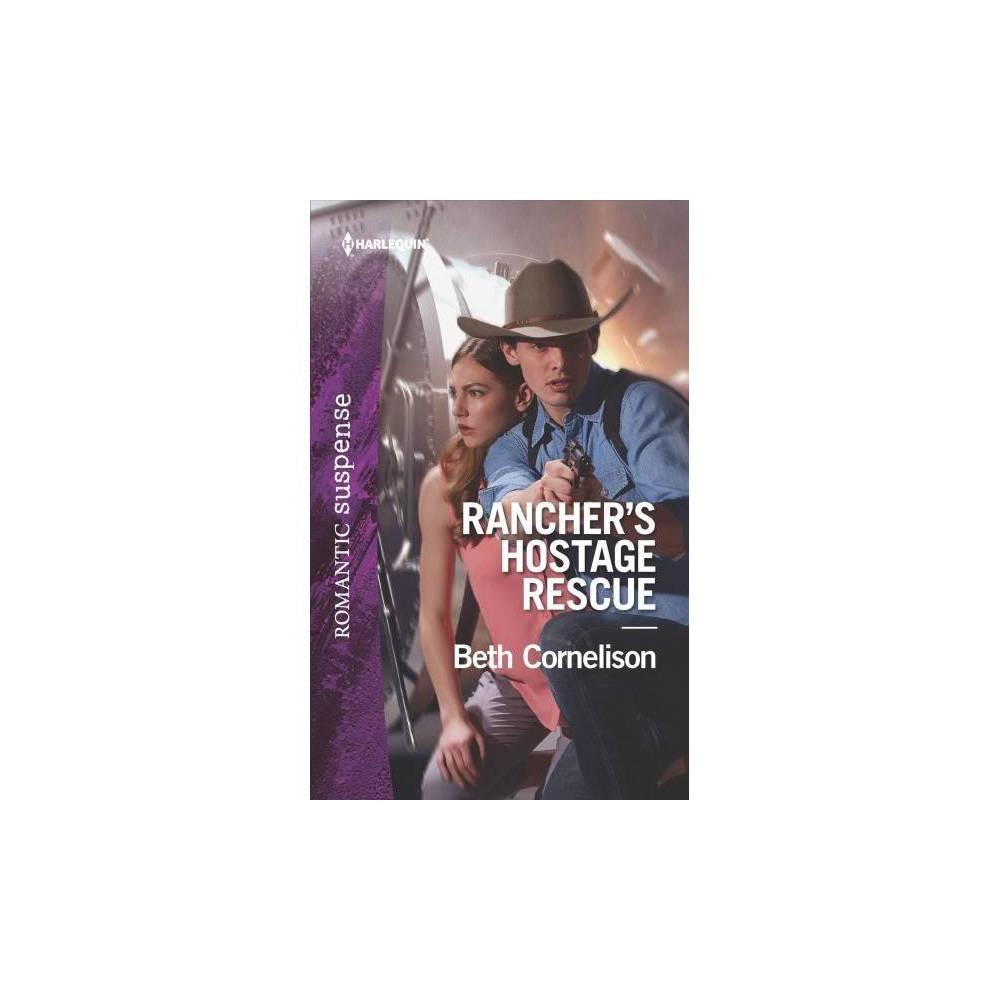 Rancher's Hostage Rescue - Original (Harlequin Romantic Suspense) by Beth Cornelison (Paperback)