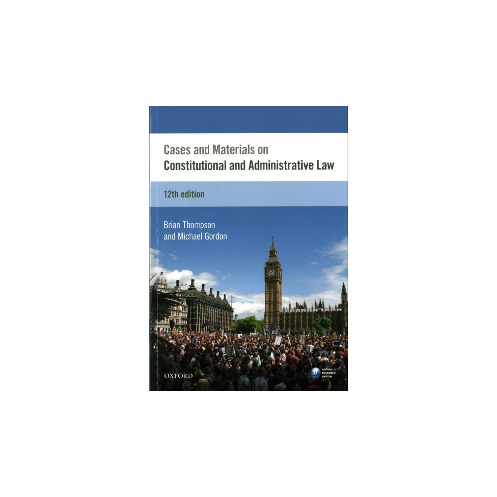 Cases & Materials on Constitutional & Administrative Law - (Paperback)
