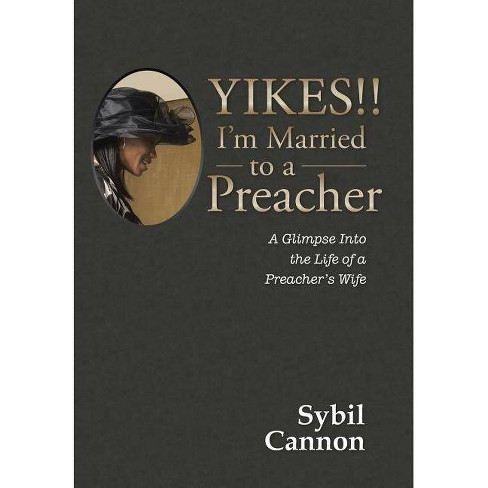 Yikes!! I'm Married to a Preacher - by  Sybil Cannon (Hardcover) - image 1 of 1