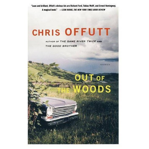 Out of the Woods - by  Chris Offutt (Paperback) - image 1 of 1