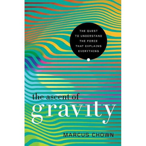 The Ascent of Gravity - by  Marcus Chown (Paperback) - image 1 of 1