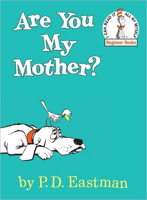 Are You My Mother? Beginner Books by P. D. Eastman (Hardcover)by P. D. Eastman