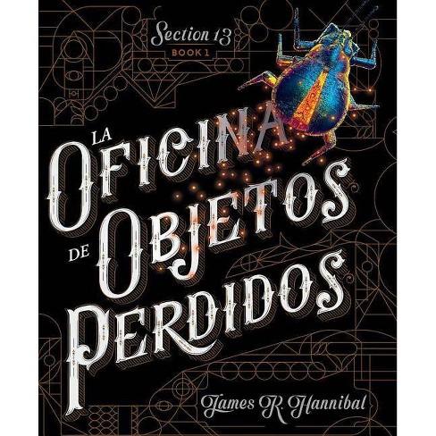 2d37626b9a95d La Oficina De Objetos Perdidos - (Seccion 13) By James R Hannibal ...